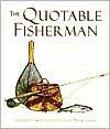The Quotable Fisherman - Nick Lyons, Nick Lyons