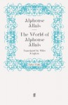 The World of Alphonse Allais - Miles Kington, Alphonse Allais