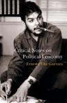 Critical Notes on Political Economy: A Revolutionary Humanist Approach to Marxist Economics - Ernesto Guevara, Maria Del Carmen Ariet Garcia