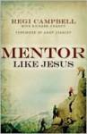 Mentor Like Jesus - Tony Morgan, Richard Chancy