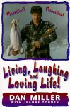 Living, Laughing & Loving Life - Dan Miller