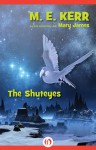 The Shuteyes - M.E. Kerr, Mary James