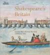 Shakespeare's Britain - Jonathan Bate, Dora Thornton, Becky Allen