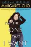I'm the One That I Want - Margaret Cho