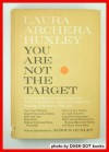 You Are Not the Target - Laura Archera Huxley