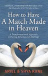 How to Have a Match Made in Heaven - Ariel Kane, ArielandShya Kane