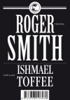 Ishmael Toffee (German Edition) - Roger Smith, Simone Salitter