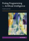 Prolog Programming for Artificial Intelligence (4th Edition) (International Computer Science Series) - Ivan Bratko