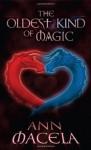 The Oldest Kind of Magic - Ann Macela