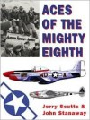 Aces of the Mighty Eighth (General Aviation) - Jerry Scutts, John Stanaway