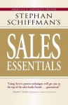 Stephan Schiffman's Sales Essentials - Stephan Schiffman
