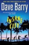 Insane City - Dave Barry