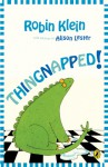Thingnapped! - Robin Klein, Alison Lester
