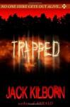Trapped: A Novel of Terror - Jack Kilborn, J.A. Konrath