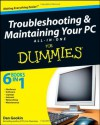 Troubleshooting and Maintaining Your PC All-in-One Desk Reference For Dummies - Dan Gookin