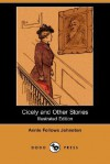 Cicely and Other Stories (Illustrated Edition) (Dodo Press) - Annie Fellows Johnston