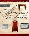 American Cabinetmakers: Marked American Furniture: 1640-1940 - William C. Ketchum Jr.