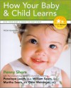 How Your Baby & Child Learns: Give Your Baby & Child the Best Start (Parent Smart) - Penny Shore, William Sears, Penelope Leach