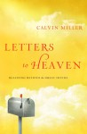 Letters to Heaven: Reaching Beyond the Great Divide - Calvin Miller