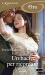 Un bacio per ricordare (I Romanzi Oro) (Italian Edition) - Teresa Medeiros