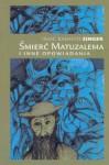 Śmierć Matuzalema i inne opowiadania - Isaac Bashevis Singer
