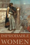 Improbable Women: Five Who Explored the Middle East (Contemporary Issues in the Middle East) - William Woods Cotterman