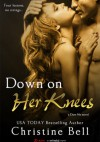 Down on Her Knees - Christine Bell