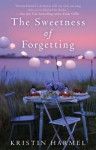 The Sweetness of Forgetting - Kristin Harmel