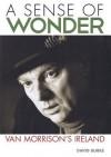 A Sense of Wonder: Van Morrison's Ireland - David Burke