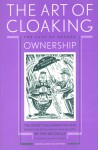 The Art of Cloaking Ownership: The Secret Collaboration and Protection of the German War Industry by the Neutrals: The Case of Sweden - Gerard Aalders, Cees Wiebes