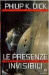 Le presenze invisibili: Tutti i racconti, Vol. 2 - Sandro Pergameno, Vittorio Curtoni, Philip K. Dick, Delio Zinoni, Maurizio Nati