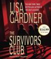 The Survivors Club: A Thriller - Lisa Gardner, Becky Ann Baker