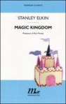 Magic Kingdom - Stanley Elkin, Federica Aceto