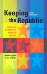 Keeping the Republic: Power and Citizenship in American Politics - Christine Barbour, Gerald C. Wright