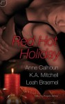 Red Hot Holiday: Wish ListI Need You for ChristmasBreath on Embers - Anne Calhoun, K.A. Mitchell, Leah Braemel, Angela James