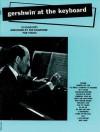 Gershwin at the Keyboard: Piano Arrangements - George Gershwin