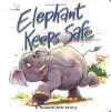 Elephant Keeps Safe: A Noah's Ark Story - Tim Dowley