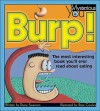 Burp!: The Most Interesting Book You'll Ever Read about Eating (Mysterious You) - Diane Swanson