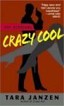 Crazy Cool - Tara Janzen