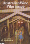 Australian Wine Pilgrimage - Ivor Roberts, Douglass Baglin