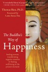 The Buddha's Way of Happiness: Healing Sorrow, Transforming Negative Emotion & Finding Well-Being in the Present Moment - Thomas Bien, Surya Das