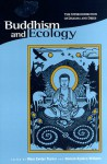 Buddhism and Ecology: The Interconnection of Dharma and Deeds (Religions of the World and Ecology) - Mary Evelyn Tucker, John Daido Loori, Duncan Ryuken Williams, Stephanie Kaza, Malcolm David Eckel, Kenneth Kraft, Christopher Key Chapple, Donald K. Swearer, Steve Odin, Steven C. Rockefeller, Graham Parkes, Ian Harris, Leslie E. Sponsel, Ruben L.F. Habito, Rita M. Gro