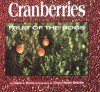 Cranberries: Fruit Of The Bogs - Diane L. Burns, Cheryl Walsh Bellville