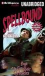 Spellbound - Larry Correia, Bronson Pinchot