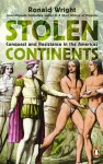Stolen Continents: Conquest and Resistance in the Americas (Foam Book) - Ronald Wright