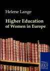 Higher Education of Women in Europe - Helene Lange