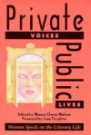 Private Voices, Public Lives: Women Speak on the Literary Life - Nancy Owen Nelson, Jane Tompkins