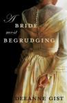 A Bride Most Begrudging - Deeanne Gist