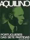 Portugueses das Sete Partidas (Obras Completas de Aquilino Ribeiro) - Aquilino Ribeiro