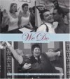 We Do: A Celebration of Gay and Lesbian Marriage - Gavin Newsom, Gavin Newsom
